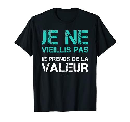 Homme T Shirt Humour Je Ne Vieillis Pas Cadeau Anniversaire Homme T-Shirt