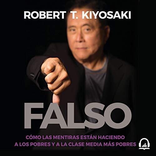 Falso: Dinero falso. Mestros falsos. Activos falsos. [Fake: Fake Money, Fake Teachers, Fake Assets]: Como las mentiras es...