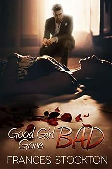 Good Girl Gone Bad (Brandt's Dozen Book 2) by [Frances Stockton, Mary Ann Clarkson]