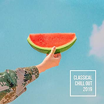 Classical Chill Out 2019 – Summer Melodies to Calm Down, Beach Music, Chillout Sounds for Relaxation, Unlimited Chillout Vibes