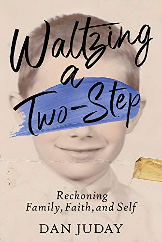 Waltzing A Two-Step: Reckoning Family, Faith, And Self