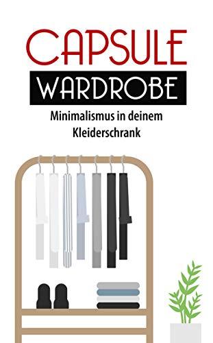 Capsule Wardrobe: Minimalismus in deinem Kleiderschrank