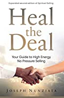 Heal the Deal: Your Guide to High Energy No Pressure Selling