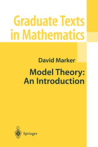 Model Theory: An Introduction (Graduate Texts in Mathematics (217))