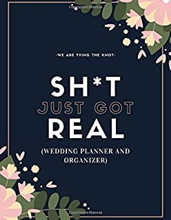 Sh*t Just Got Real (Wedding Planner And Organizer): The Ultimate Countdown Wedding Planner For Gay Men
