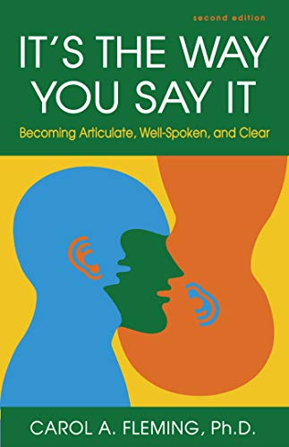 It\'s the Way You Say It: Becoming Articulate, Well-Spoken, and Clear