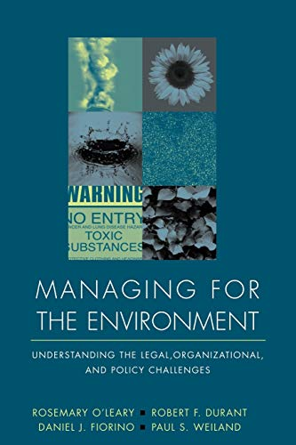 Managing for the Environment: Understanding the Legal, Organizational, and Policy Challenges