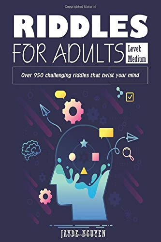 RIDDLES FOR ADULTS: Level: Medium Over 950 Challenging riddles that twist your mind
