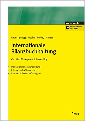 Internationale Bilanzbuchhaltung. Certified Management Accounting. Internationale Rechnungslegung. Internationales Steuerrecht. Internationale Geschäftstätigkeit. (NWB Bilanzbuchhalter)