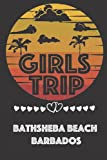 Girls Trip Bathsheba Beach, Barbados: Trip Gift Journal ,A Journal for Road Trips, Traveling, Vacations, Camping, Beach Lovers, or any Adventure to be remembered.
