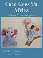 Coco Goes To Africa: A Story About Adoption
