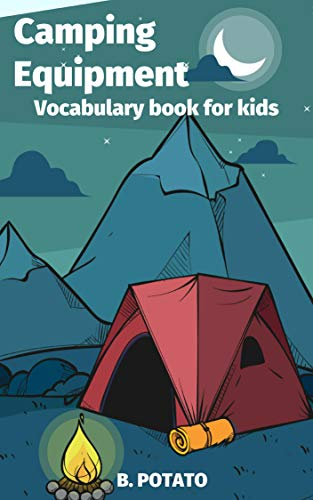 Camping Equipment: Vocabulary Book for Kids Age 3-7, Boys or Girls,and Preschool Prep , Kindergarten,1st Grade Activity Learning (English Edition)