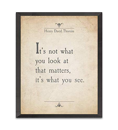It's Not What You Look At That Matters, It's What You See - Henry David Thoreau Quote Art Print, Unframed, Poetry Literary Inspirational Home Wall Art Decor Sign Poster Gift, 8x10 Inches