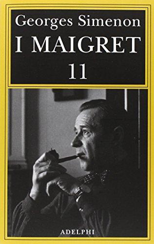 I Maigret: Maigret si mette in viaggio-Gli scrupoli di Maigret-Maigret e i testimoni recalcitranti-Maigret si confida-Maigret in Corte d'Assise (Vol. 11)