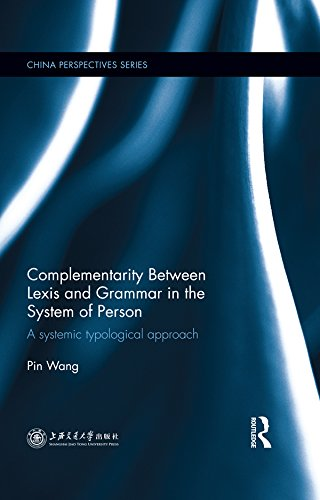 Complementarity Between Lexis and Grammar in the System of Person: A Systemic Typological Approach (China Perspectives) (English Edition)