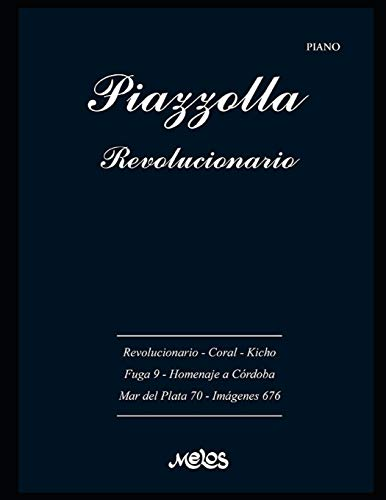 Piazzolla, Revolucionario: Partituras para piano