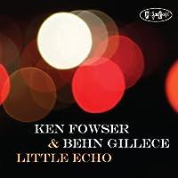 Little Echo by Ken Fowser (2010-08-17)