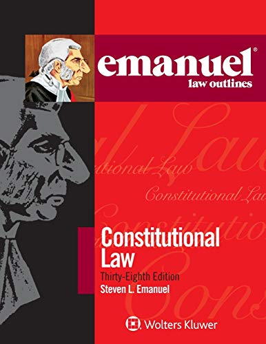 Compare Textbook Prices for Emanuel Law Outlines for Constitutional Law 38 Edition ISBN 9781543807509 by Steven L. Emanuel