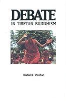 Debate in Tibetan Buddhism (Textual Studies and Translations in Indo-Tibetan Buddhism)