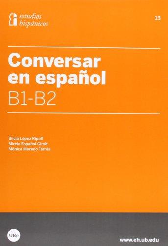 Conversar en español B1-B2: 13 (ESPAÑOL PARA EXTRANJEROS)