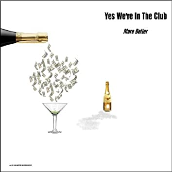 Yes We're In the Club - Single