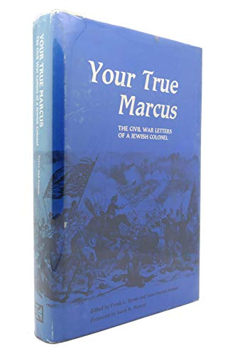 Bryne:  Your True Marcus: The Civil War Letters of a Jewish Colonel