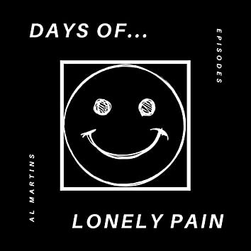 Days of ... Lonely Pain (Episodes)
