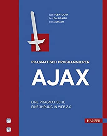 Ajax: Eine pragmatische Einführung in Web 2.0
