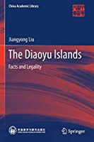The Diaoyu Islands: Facts and Legality (China Academic Library)