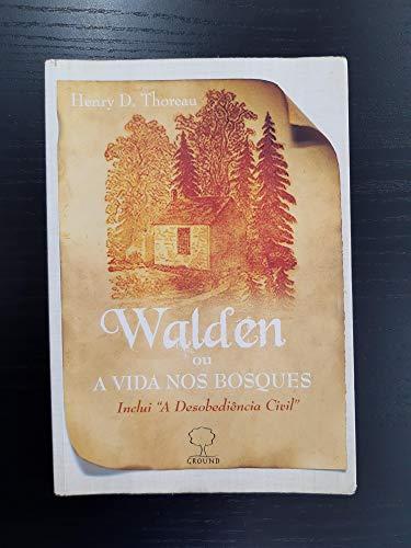 Walden Ou A Vida Nos Bosques - Inclui A Desobediencia Civil
