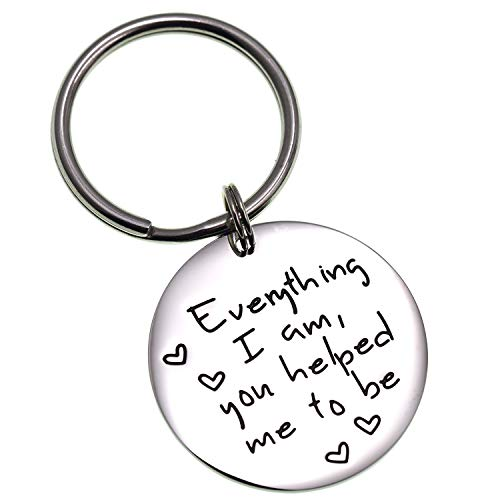 LParkin Everything I Am You Helped Me to Be Keychain Gift for Mum