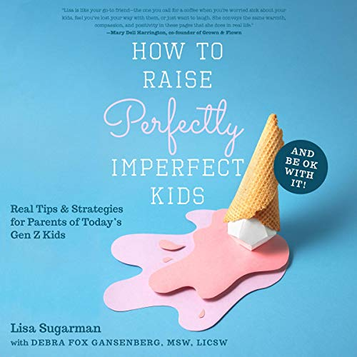 How to Raise Perfectly Imperfect Kids and Be OK with It cover art