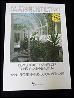 Glasarchitektur (6658 008). Bewohnte Glashäuser und Glasanbauten