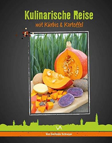 Kulinarische Reise mit Kürbis & Kartoffel: 2. erweiterte Auflage