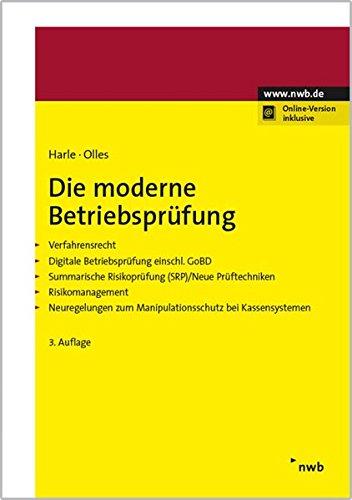 Die moderne Betriebsprüfung: Verfahrensrecht - Digitale Betriebsprüfung einschl. GoBD - Summarische Risikoprüfung (SRP)/Neue Prüftechniken - ... zum Manipulationsschutz bei Kassensystemen