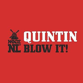 Blow It!