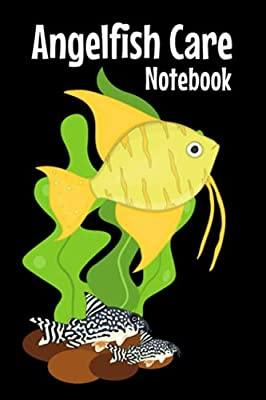 Angelfish Care Notebook: Angelfish Keeper Maintenance Tracker Notebook For All Your Aquarium Needs. Great For Logging Water Testing, Water Changes, And Overall Fish Observations.