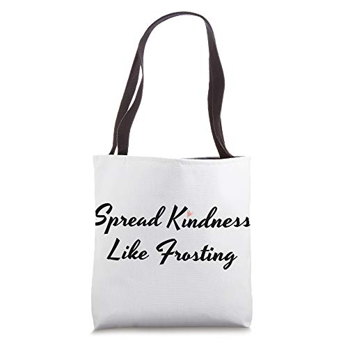 Spread Kindness Like Frosting Tote Bag