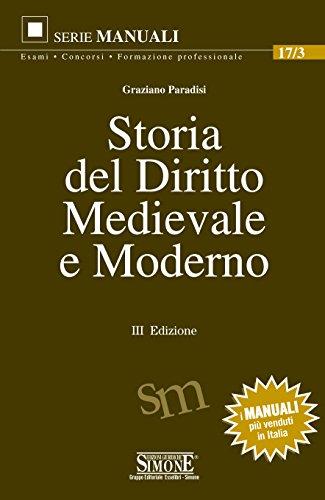 Storia del Diritto Medievale e Moderno (Manuali Simone. Esami, concorsi, form.)