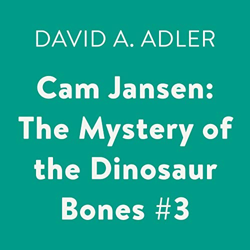 Cam Jansen: The Mystery of the Dinosaur Bones, Book 3 audiobook cover art