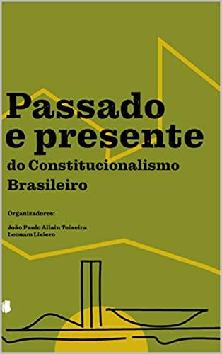 Passado e presente no constitucionalismo brasileiro