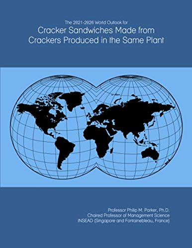The 2021-2026 World Outlook for Cracker Sandwiches Made from Crackers Produced in the Same Plant