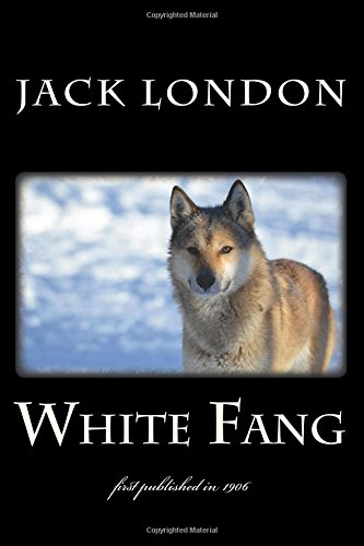 White Fang: illustrated - first published in 19... 1983811262 Book Cover