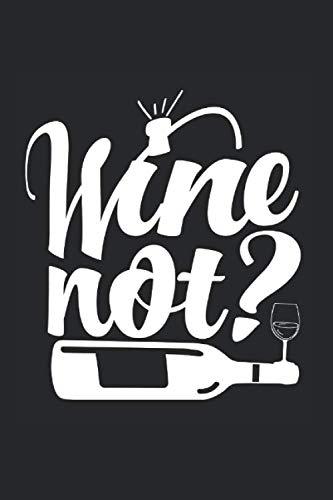 WINE NOT: Notizblock | 120 Seiten Weiss, Liniert | Cover Matt | Maße 15,2 X 22,8 Cm (Bxh)
