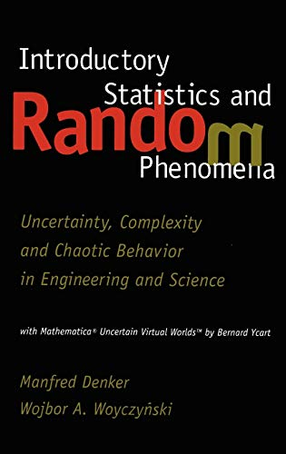 Introductory Statistics and Random Phenomena: Uncertainty, Complexity and Chaotic Behavior in Engineering and Science (S