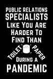 Public Relations Specialists Like You Are Harder To Find Than Toilet Paper During A Pandemic: Funny Gag Lined Notebook For Public Relations ... page, matte cover, Christmas,Birthday Present -  Independently published