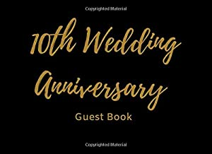 10th Wedding Anniversary Guest Book: Anniversary Party Guestbook Message & Memory Book (8.25