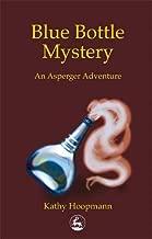 Blue Bottle Mystery: An Asperger Adventure (Asperger Adventures)