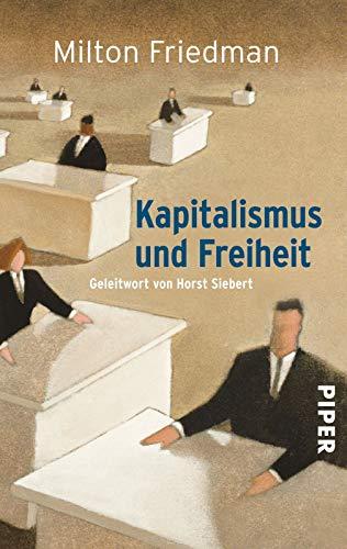 Kapitalismus und Freiheit: Geleitwort von Horst Siebert