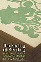 The Feeling of Reading: Affective Experience and Victorian Literature
